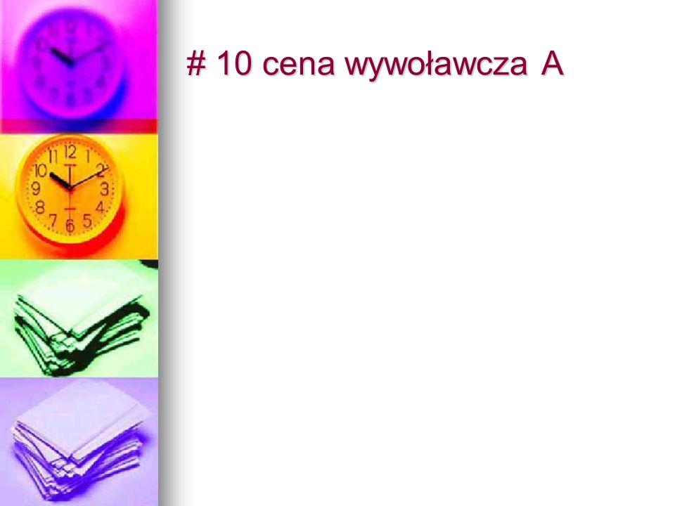 # 10 cena wywoławcza A