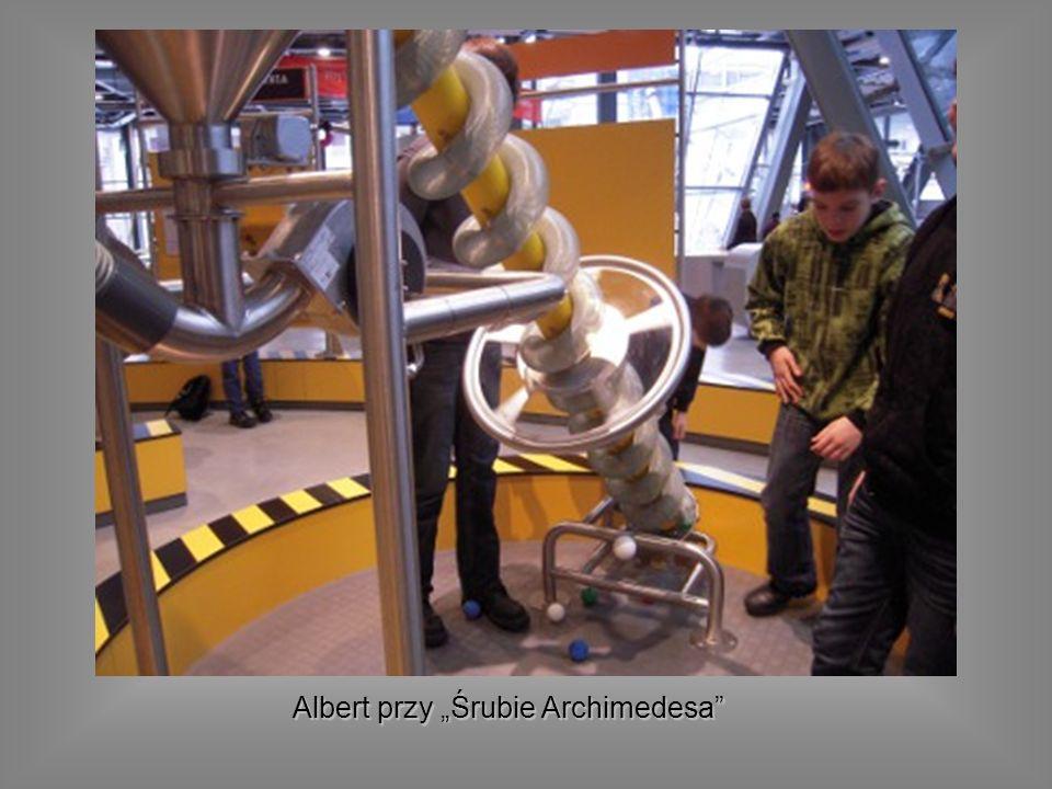Albert przy Śrubie Archimedesa