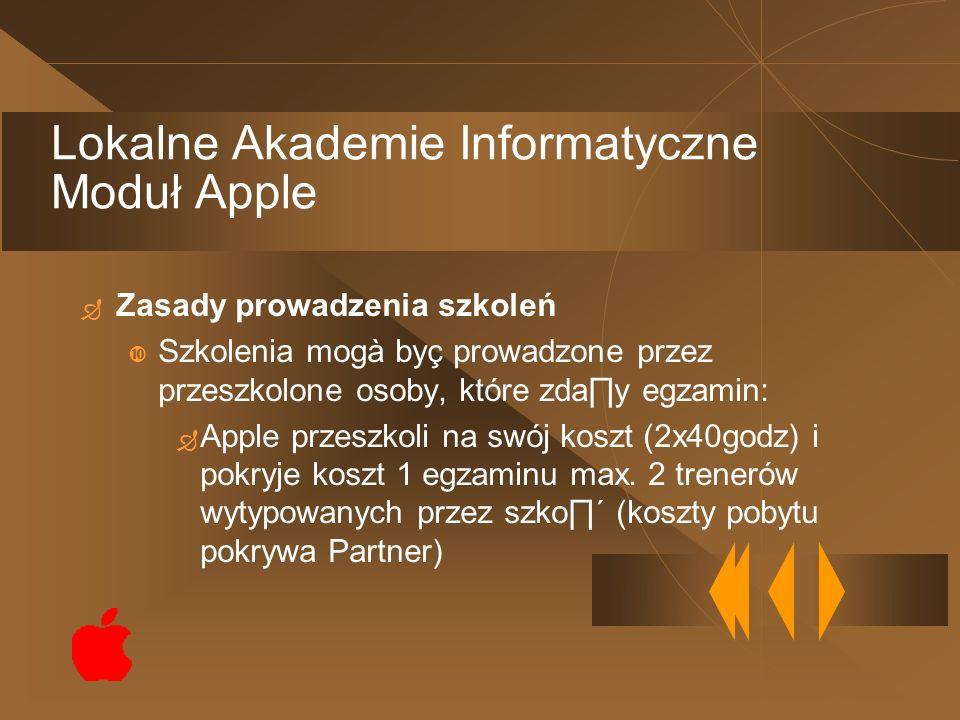 Zasady prowadzenia szkoleń Szkolenia mogà byç prowadzone przez przeszkolone osoby, które zday egzamin: Apple przeszkoli na swój koszt (2x40godz) i pok