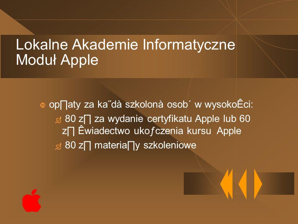 opaty za ka˝dà szkolonà osob´ w wysokoÊci: 80 z za wydanie certyfikatu Apple lub 60 z Êwiadectwo ukoƒczenia kursu Apple 80 z materiay szkoleniowe Loka
