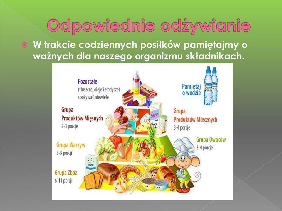 W trakcie codziennych posiłków pamiętajmy o ważnych dla naszego organizmu składnikach.
