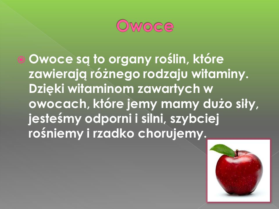 Owoce są to organy roślin, które zawierają różnego rodzaju witaminy.