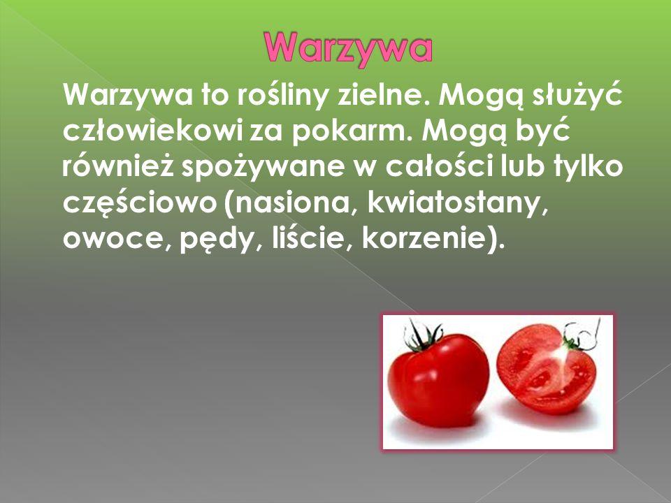 Warzywa to rośliny zielne.Mogą służyć człowiekowi za pokarm.