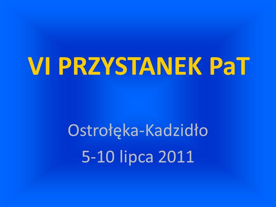 VI PRZYSTANEK PaT Ostrołęka-Kadzidło 5-10 lipca 2011