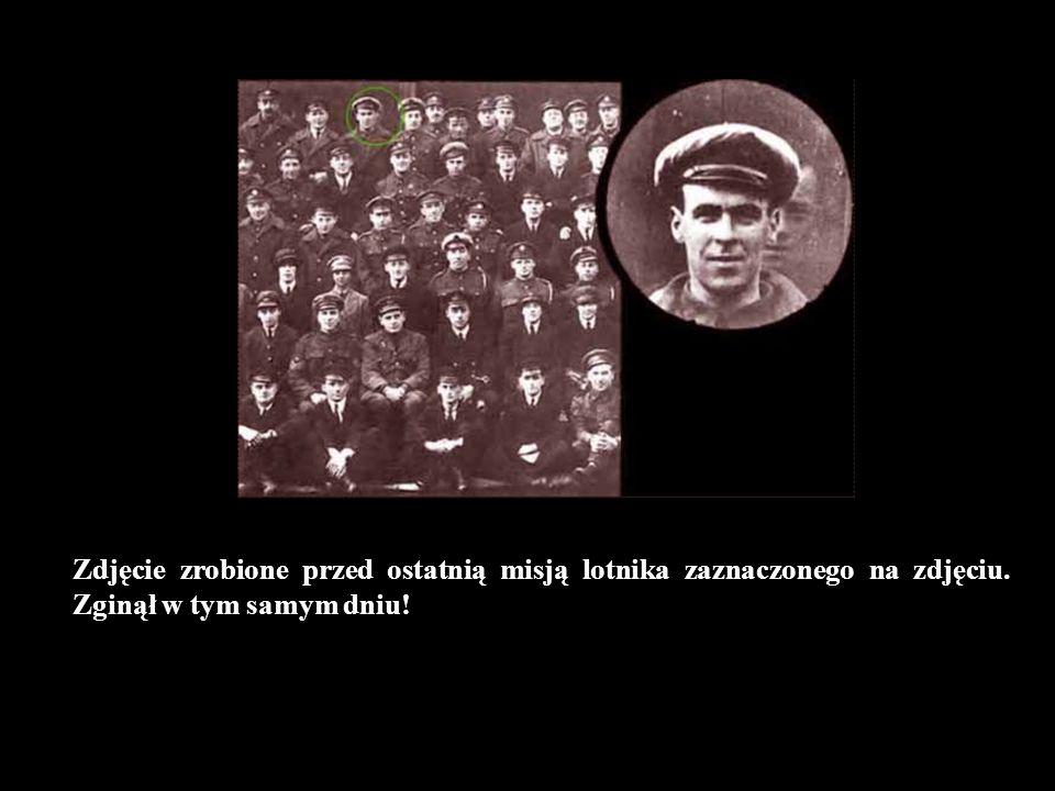 Zdjęcie zrobione przed ostatnią misją lotnika zaznaczonego na zdjęciu. Zginął w tym samym dniu!