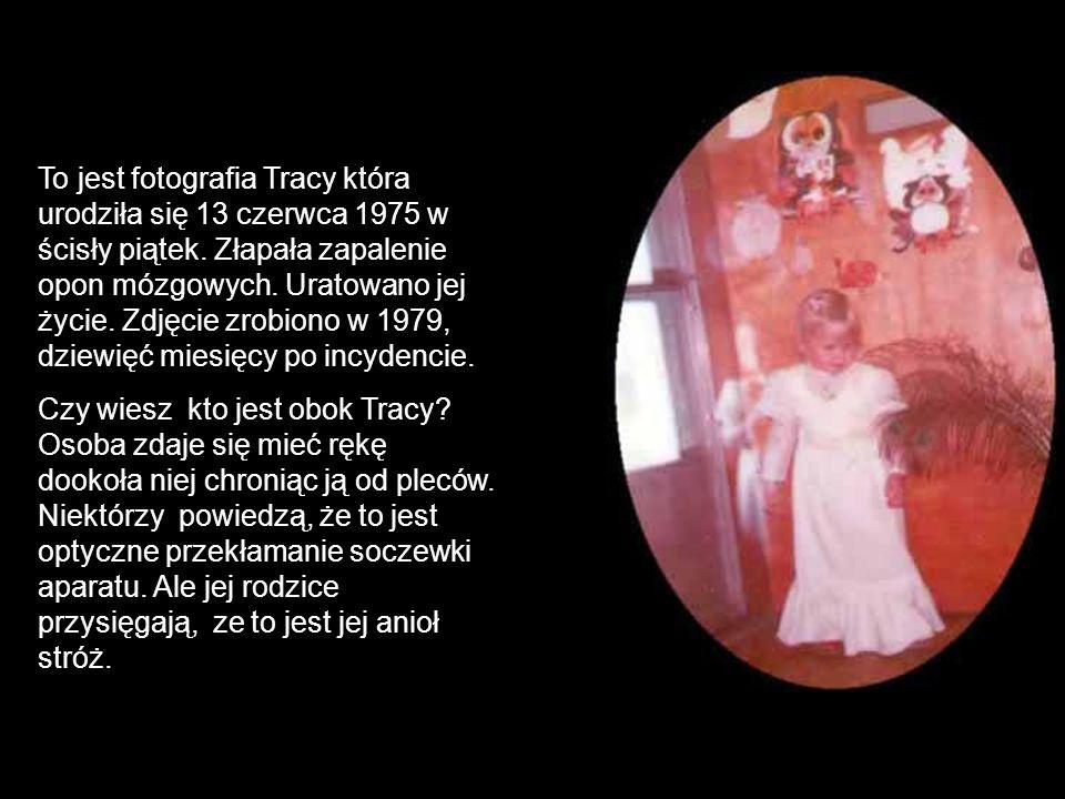 To jest fotografia Tracy która urodziła się 13 czerwca 1975 w ścisły piątek.