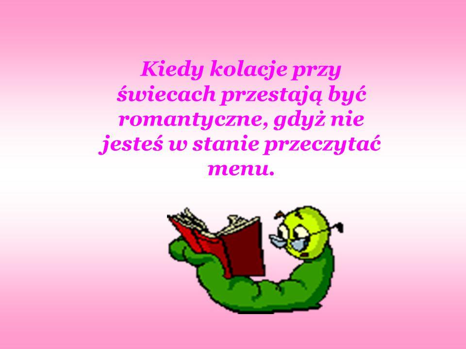 Kiedy zaczynasz gasić światło z ze zwykłej oszczędności, a nie po to, by przeżyć romantyczne chwile z ukochaną osobą….