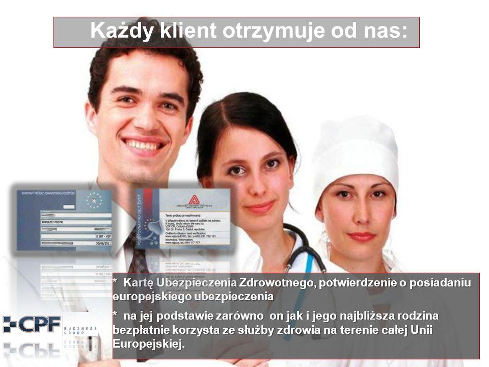 Każdy klient otrzymuje od nas: * Kartę Ubezpieczenia Zdrowotnego, potwierdzenie o posiadaniu europejskiego ubezpieczenia * na jej podstawie zarówno on jak i jego najbliższa rodzina bezpłatnie korzysta ze służby zdrowia na terenie całej Unii Europejskiej.