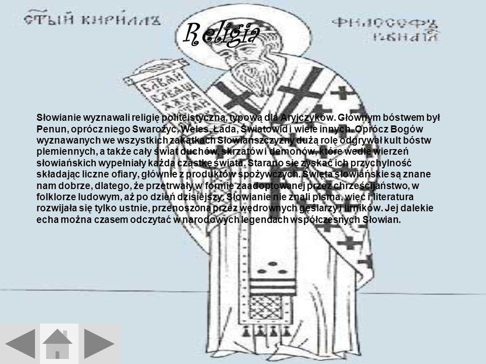 Religia Słowianie wyznawali religię politeistyczną, typową dla Aryjczyków.