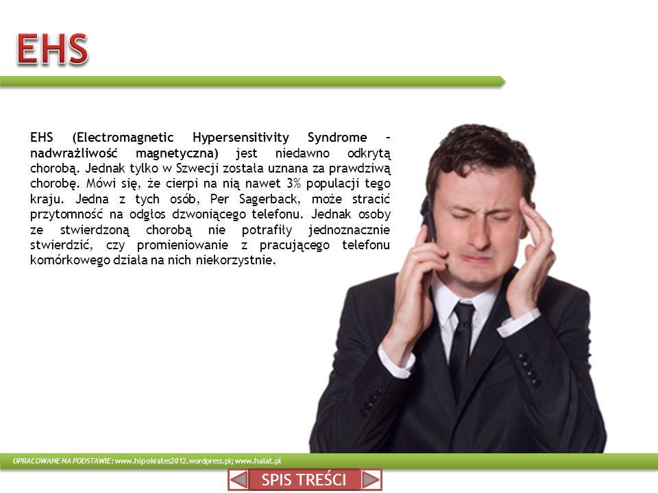 EHS (Electromagnetic Hypersensitivity Syndrome – nadwrażliwość magnetyczna) jest niedawno odkrytą chorobą. Jednak tylko w Szwecji została uznana za pr