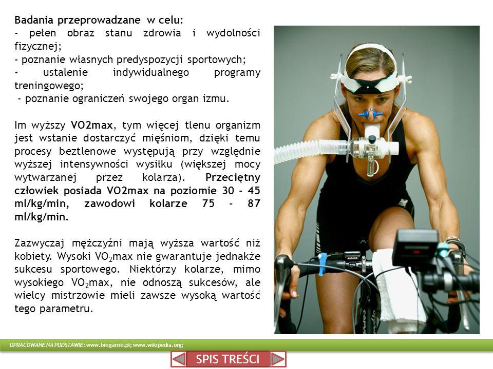 Badania przeprowadzane w celu: - pełen obraz stanu zdrowia i wydolności fizycznej; - poznanie własnych predyspozycji sportowych; - ustalenie indywidua