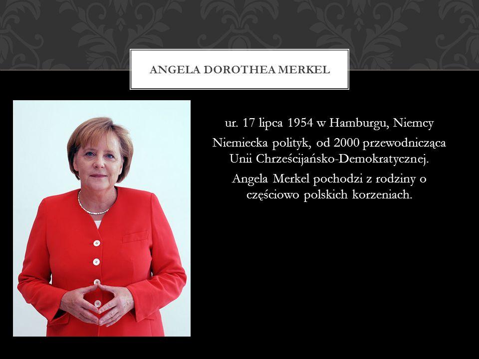 ur. 17 lipca 1954 w Hamburgu, Niemcy Niemiecka polityk, od 2000 przewodnicząca Unii Chrześcijańsko-Demokratycznej. Angela Merkel pochodzi z rodziny o