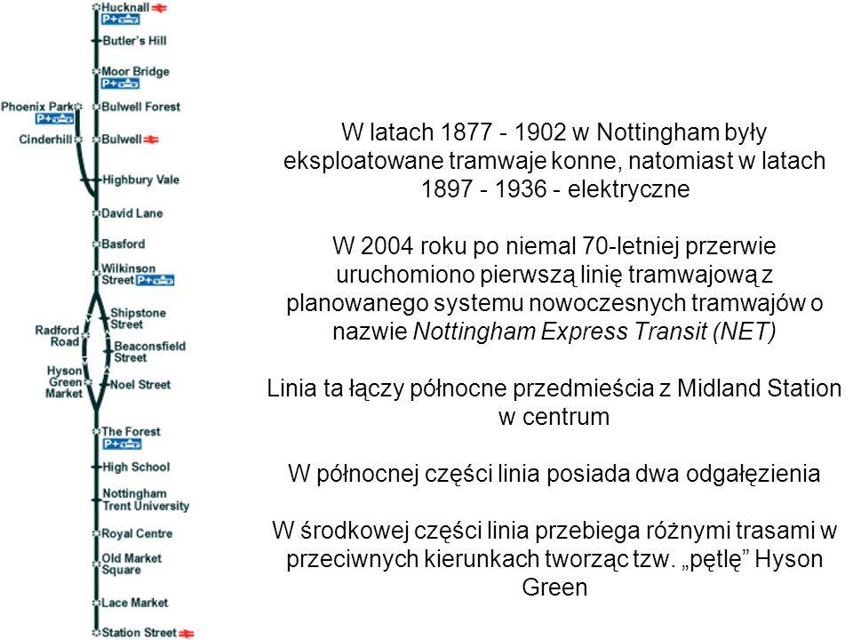 W latach 1877 - 1902 w Nottingham były eksploatowane tramwaje konne, natomiast w latach 1897 - 1936 - elektryczne W 2004 roku po niemal 70-letniej prz