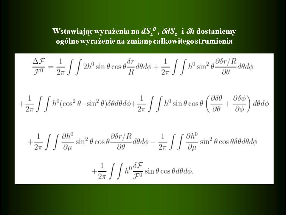 Wstawiając wyrażenia na dS z 0, dS z i h dostaniemy ogólne wyrażenie na zmianę całkowitego strumienia