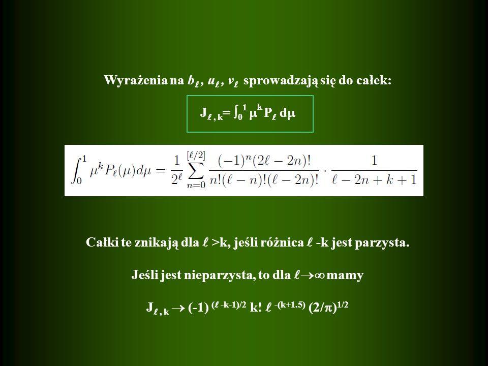 Wyrażenia na b, u, v sprowadzają się do całek: J, k = 0 1 k P d Całki te znikają dla >k, jeśli różnica -k jest parzysta.