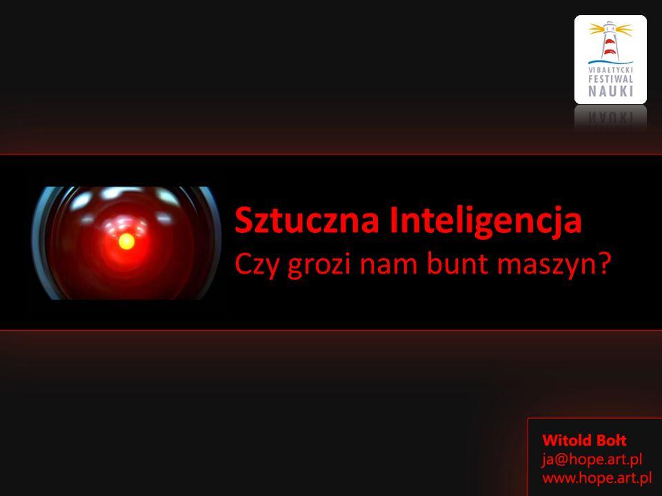 Sztuczna Inteligencja Czy grozi nam bunt maszyn?