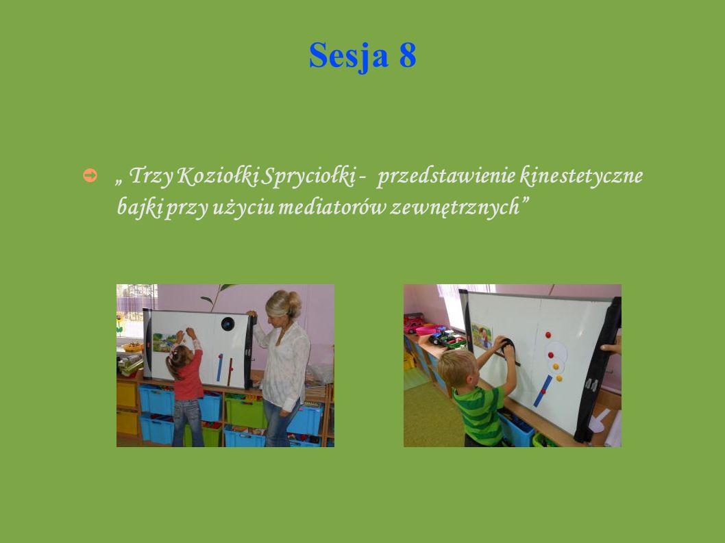 Sesja 8 Trzy Koziołki Spryciołki - przedstawienie kinestetyczne bajki przy użyciu mediatorów zewnętrznych