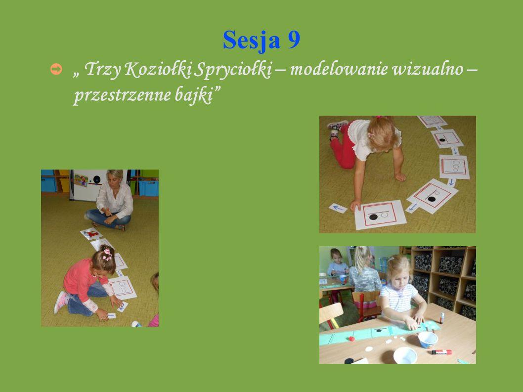 Sesja 9 Trzy Koziołki Spryciołki – modelowanie wizualno – przestrzenne bajki