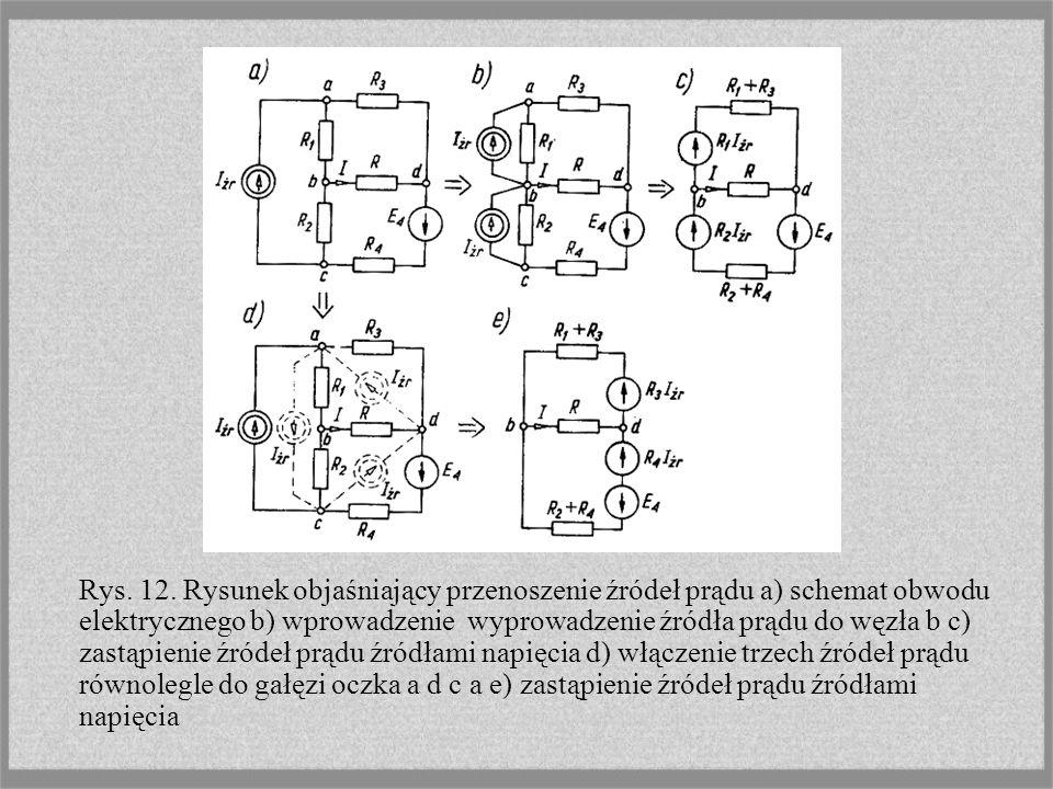 Rys. 12. Rysunek objaśniający przenoszenie źródeł prądu a) schemat obwodu elektrycznego b) wprowadzenie wyprowadzenie źródła prądu do węzła b c) zastą