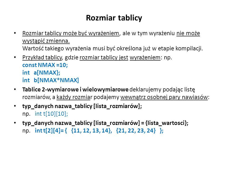 Łańcuch znakowy w cudzysłowach i tablica znakowa /* Napisy1a.cpp - łańcuch znakowy i tablica znakowa */ #include using namespace std; int main(int argc, char *argv[]) { char napis[]= Dzien dobry ; // łancuch char imie[15]; // tablica znakow cout << Łańcuch znakowy: char napis[]=\ Dzien dobry\ ; ; cout << i tablica znakowa: char imie[10]; << endl; cout << Podaj swoje imie (do 14 znakow): ; cin >> imie; cout << napis << << imie << endl; cout << endl; system( PAUSE ); return EXIT_SUCCESS; } WYNIK