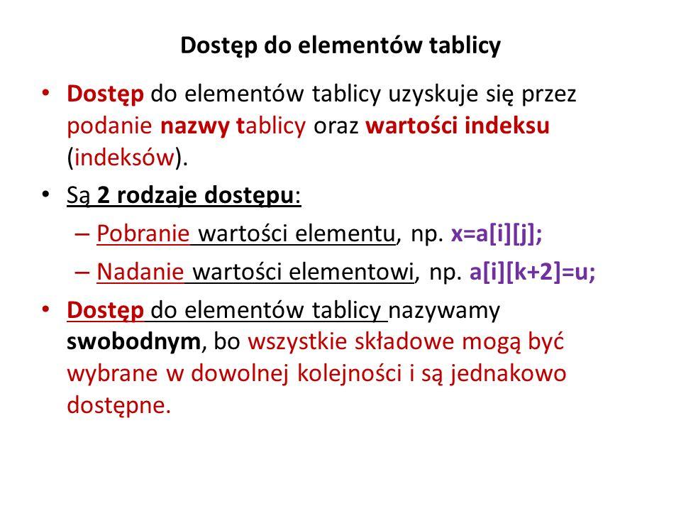 Program tablica1.c /* Program tablica1.c - tablica 5 liczb typu int */ #include main (void) { int tablica[5]; int i, suma1, suma2=0; clrscr(); puts( Tablica int tablica[5] - tablica 5 liczb typu int o indeksach 0...4\n ); printf( Podaj pierwsza liczbe - tablica[0]: ); scanf( %d ,&tablica[0]); printf( Podaj druga liczbe - tablica[1]: ); scanf( %d ,&tablica[1]); printf( Podaj trzecia liczbe - tablica[2]: ); scanf( %d ,&tablica[2]); tablica[3]=4; puts( Liczba czwarta tab[3] = 4 ); printf( Podaj piata liczbę - tablica[4]: ); scanf( %d ,&tablica[4]); suma1=(tablica[0]+tablica[1]+tablica[2]+tablica[3]+tablica[4]); printf( Suma elementow tablicy: suma1 wynosi: %d\n ,suma1); puts( i Tablica[i] Suma_biezaca ); for (i=0; i<5; i++) { suma2=suma1+tablica[i]; printf( %d \t %d \t %d \n ,i, tablica[i], suma2); } printf( Suma elementow tablicy z petli for: suma2 wynosi: %d\n ,suma1); getch(); return 0 ; } Wyniki Tablica int tablica[5] - tablica 5 liczb typu int o indeksach 0...4 Podaj pierwsza liczbe - tablica[0]: Podaj druga liczbe - tablica[1]: Podaj trzecia liczbe - tablica[2]: Liczba czwarta tab[3] = 4 Podaj piata liczbę - tablica[4]: Suma elementow tablicy: suma1 wynosi: 15 i Tablica[i] Suma_biezaca 0 1 16 1 2 17 2 3 18 3 4 19 4 5 20 Suma elementow tablicy z petli for: suma2 wynosi: 15