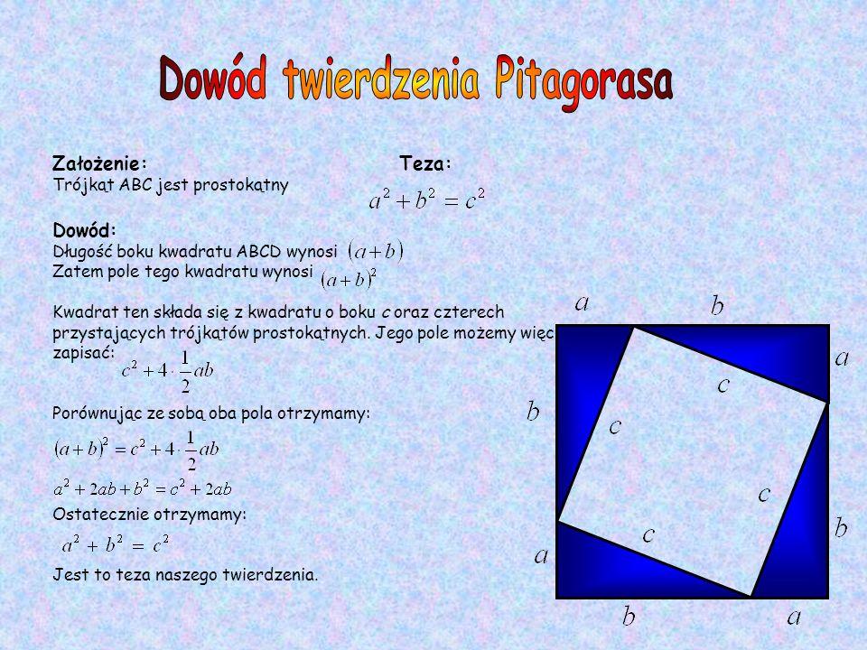 Założenie: Teza: Trójkąt ABC jest prostokątny Dowód: Długość boku kwadratu ABCD wynosi Zatem pole tego kwadratu wynosi Kwadrat ten składa się z kwadra