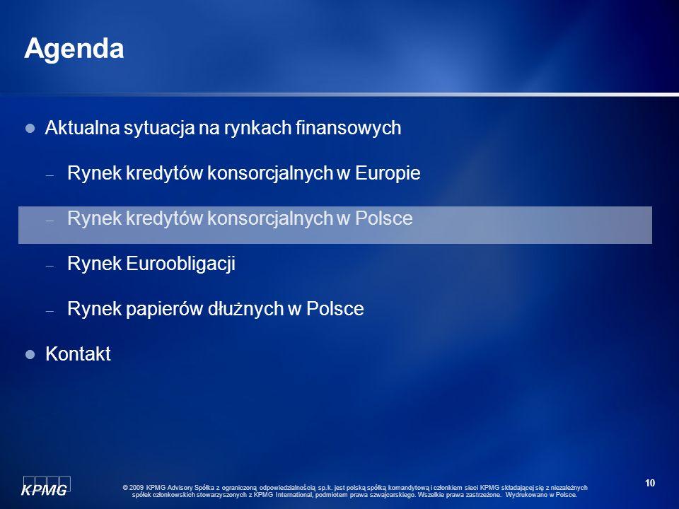 9 © 2009 KPMG Advisory Spółka z ograniczoną odpowiedzialnością sp.k. jest polską spółką komandytową i członkiem sieci KPMG składającej się z niezależn