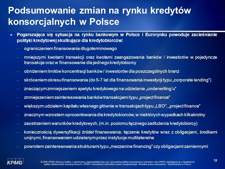 11 © 2009 KPMG Advisory Spółka z ograniczoną odpowiedzialnością sp.k. jest polską spółką komandytową i członkiem sieci KPMG składającej się z niezależ