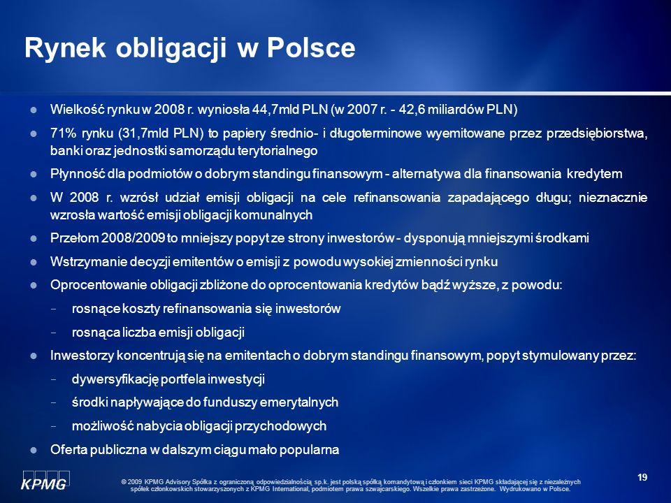 18 © 2009 KPMG Advisory Spółka z ograniczoną odpowiedzialnością sp.k. jest polską spółką komandytową i członkiem sieci KPMG składającej się z niezależ