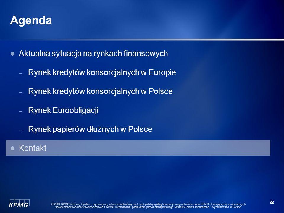 21 © 2009 KPMG Advisory Spółka z ograniczoną odpowiedzialnością sp.k. jest polską spółką komandytową i członkiem sieci KPMG składającej się z niezależ