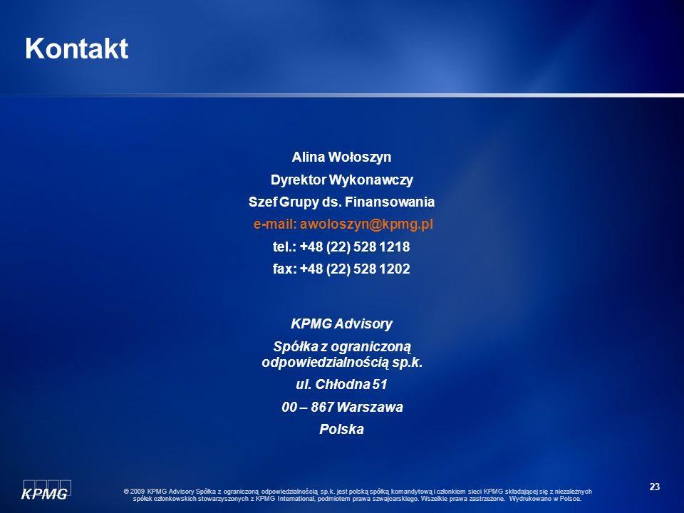 22 © 2009 KPMG Advisory Spółka z ograniczoną odpowiedzialnością sp.k. jest polską spółką komandytową i członkiem sieci KPMG składającej się z niezależ