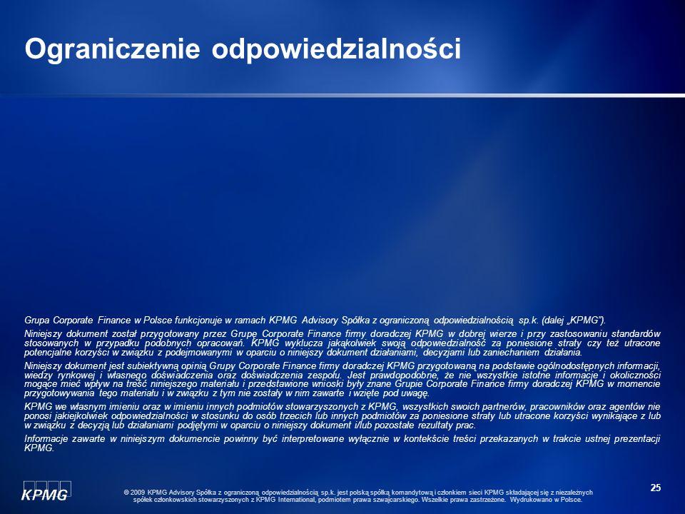 24 © 2009 KPMG Advisory Spółka z ograniczoną odpowiedzialnością sp.k. jest polską spółką komandytową i członkiem sieci KPMG składającej się z niezależ