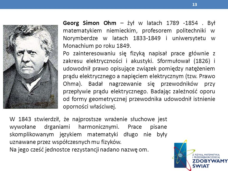 Georg Simon Ohm – żył w latach 1789 -1854.