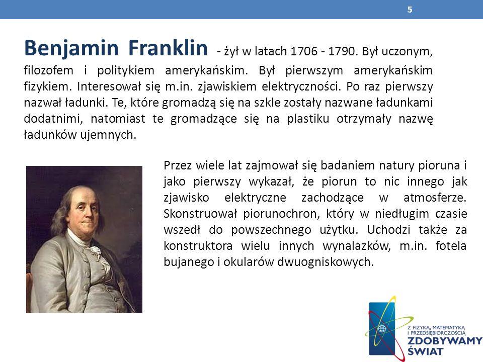 Benjamin Franklin - żył w latach 1706 - 1790.Był uczonym, filozofem i politykiem amerykańskim.
