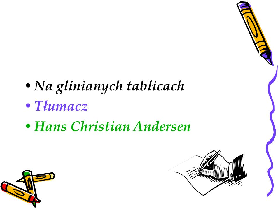 Na glinianych tablicach Tłumacz Hans Christian Andersen