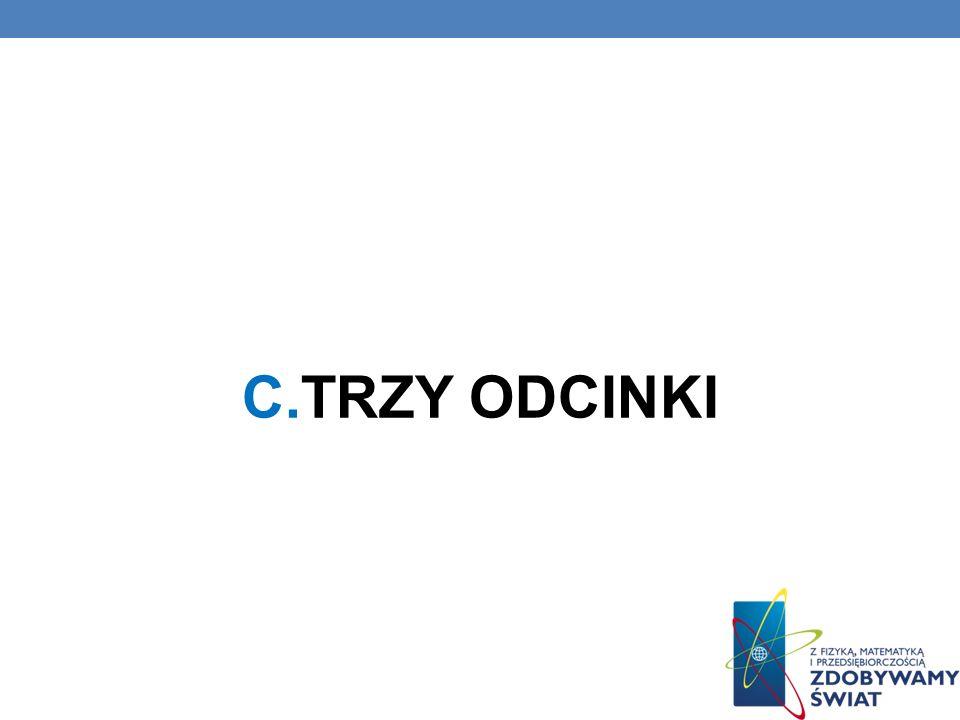 C.TRZY ODCINKI