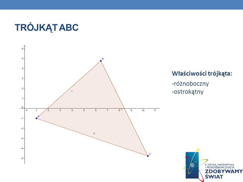 TRÓJKĄT ABC Właściwości trójkąta: -różnoboczny -ostrokątny