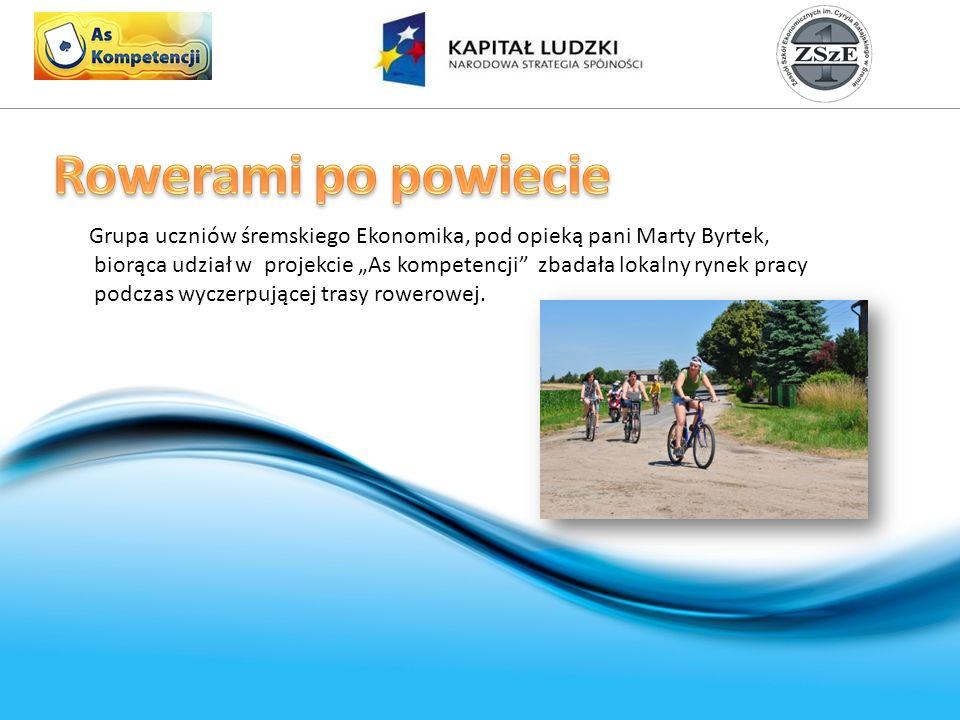 Grupa uczniów śremskiego Ekonomika, pod opieką pani Marty Byrtek, biorąca udział w projekcie As kompetencji zbadała lokalny rynek pracy podczas wyczerpującej trasy rowerowej.