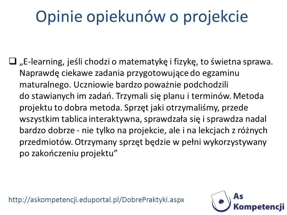 Opinie opiekunów o projekcie E-learning, jeśli chodzi o matematykę i fizykę, to świetna sprawa. Naprawdę ciekawe zadania przygotowujące do egzaminu ma