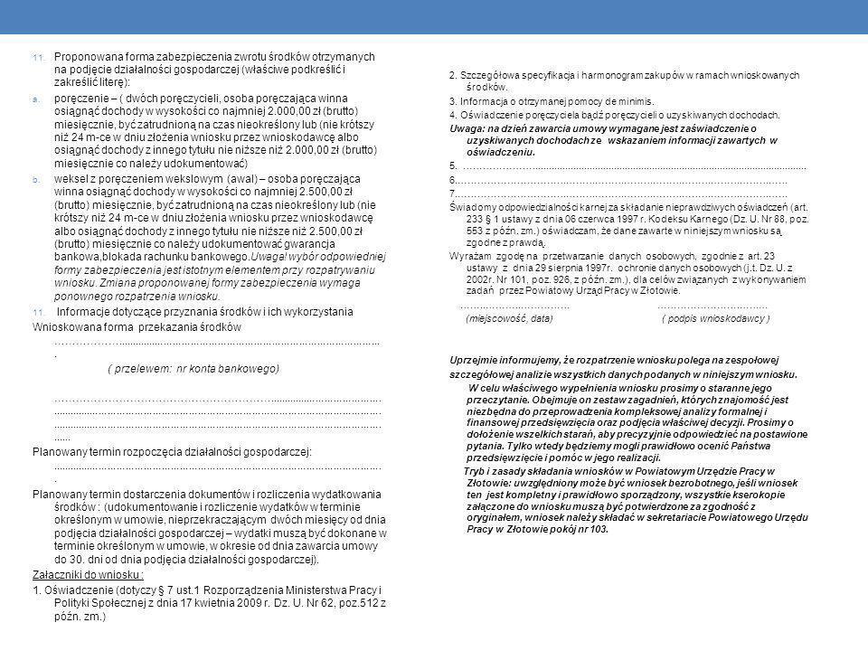 11. Proponowana forma zabezpieczenia zwrotu środków otrzymanych na podjęcie działalności gospodarczej (właściwe podkreślić i zakreślić literę): a. por