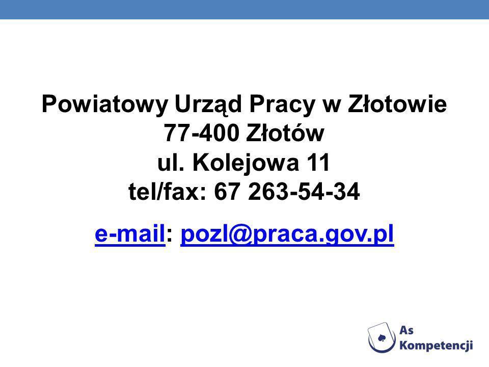 Powiatowy Urząd Pracy w Złotowie 77-400 Złotów ul. Kolejowa 11 tel/fax: 67 263-54-34 e-maile-mail: pozl@praca.gov.plpozl@praca.gov.pl