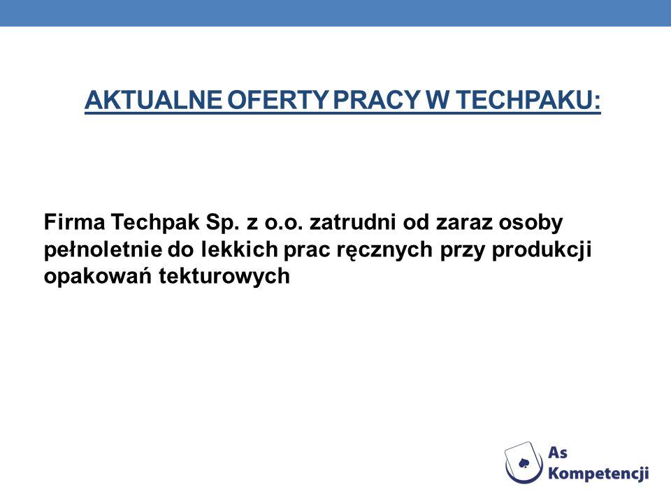 AKTUALNE OFERTY PRACY W TECHPAKU: Firma Techpak Sp. z o.o. zatrudni od zaraz osoby pełnoletnie do lekkich prac ręcznych przy produkcji opakowań tektur
