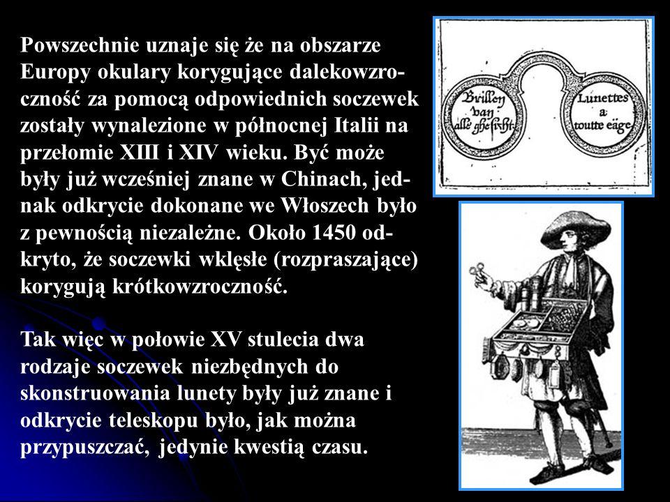 Powszechnie uznaje się że na obszarze Europy okulary korygujące dalekowzro- czność za pomocą odpowiednich soczewek zostały wynalezione w północnej Ita