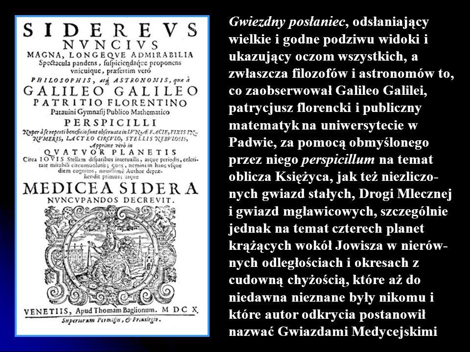 Gwiezdny posłaniec, odsłaniający wielkie i godne podziwu widoki i ukazujący oczom wszystkich, a zwłaszcza filozofów i astronomów to, co zaobserwował G