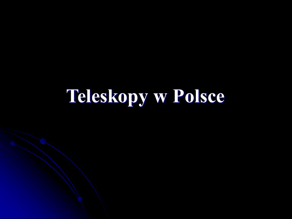 Teleskopy w Polsce