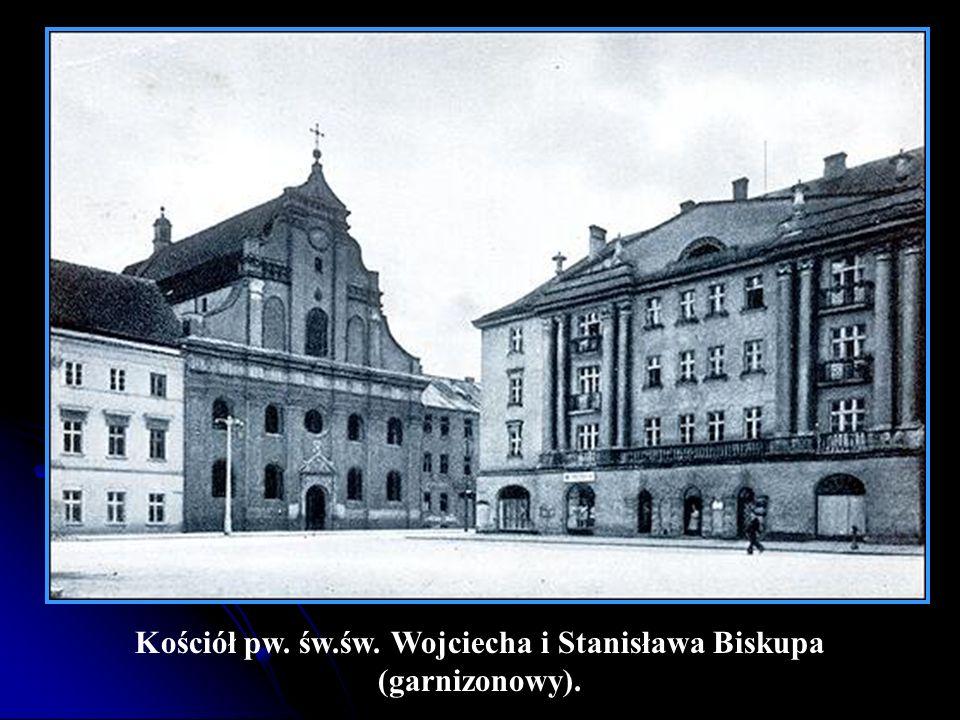 Kościół pw. św.św. Wojciecha i Stanisława Biskupa (garnizonowy).