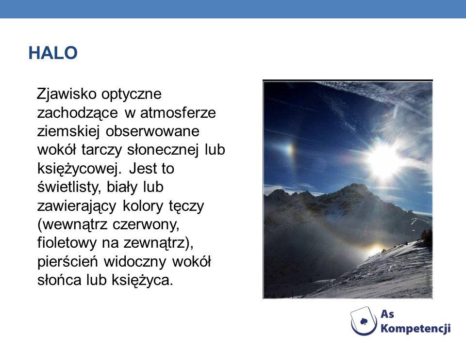 Zjawisko optyczne zachodzące w atmosferze ziemskiej obserwowane wokół tarczy słonecznej lub księżycowej. Jest to świetlisty, biały lub zawierający kol