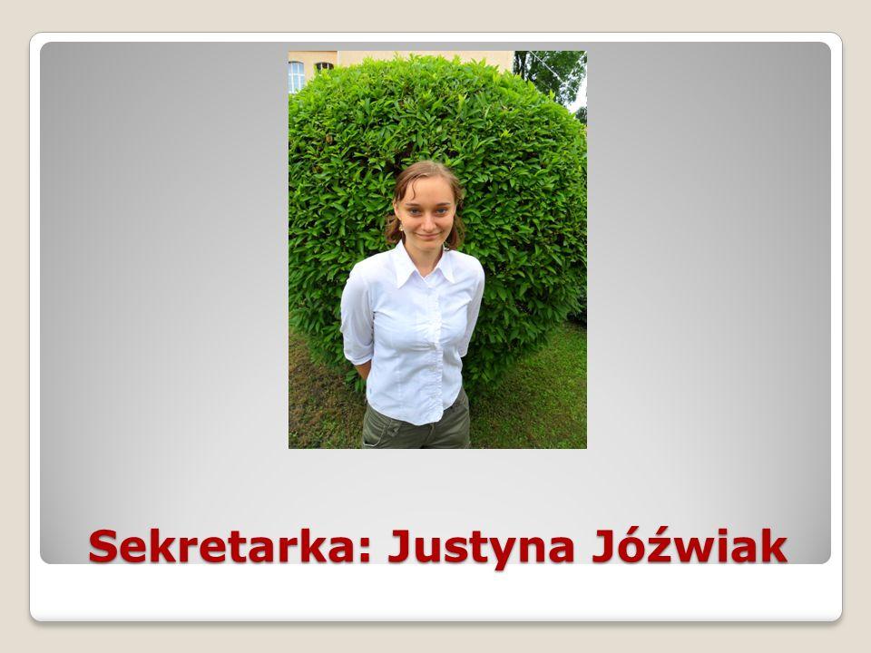Sekretarka: Justyna Jóźwiak