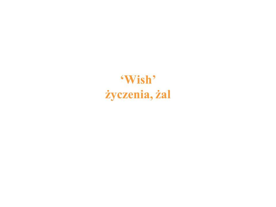 Wish życzenia, żal