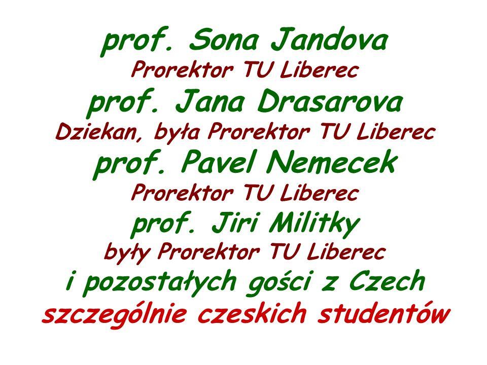 prof. Sona Jandova Prorektor TU Liberec prof.